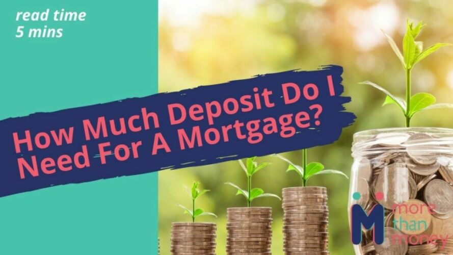 How Much Deposit Do I Need For A Mortgage?, More than Money