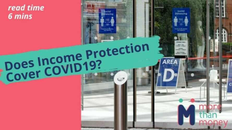 Will Income Protection cover COVID, More than Money