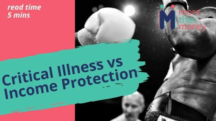 Critical Illness vs Income Protection