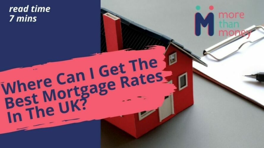 Will My Bank Give Me The Best Mortgage?, More than Money