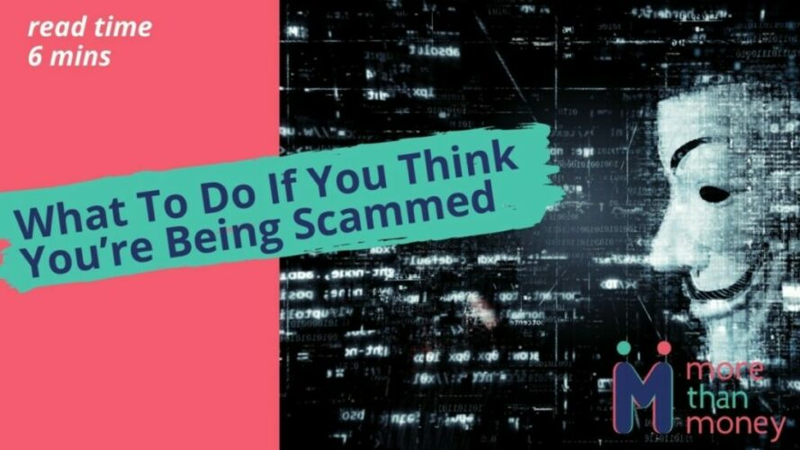 What To Do If You Think You're Being Scammed
