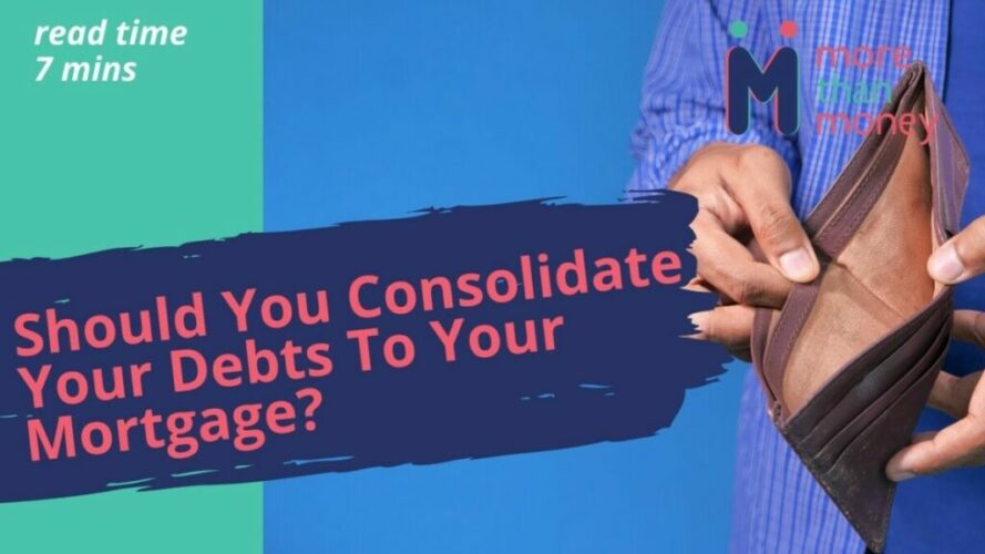 consolidate debt to mortgage, More than Money