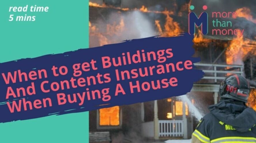 When to get Buildings And Contents Insurance When Buying A House