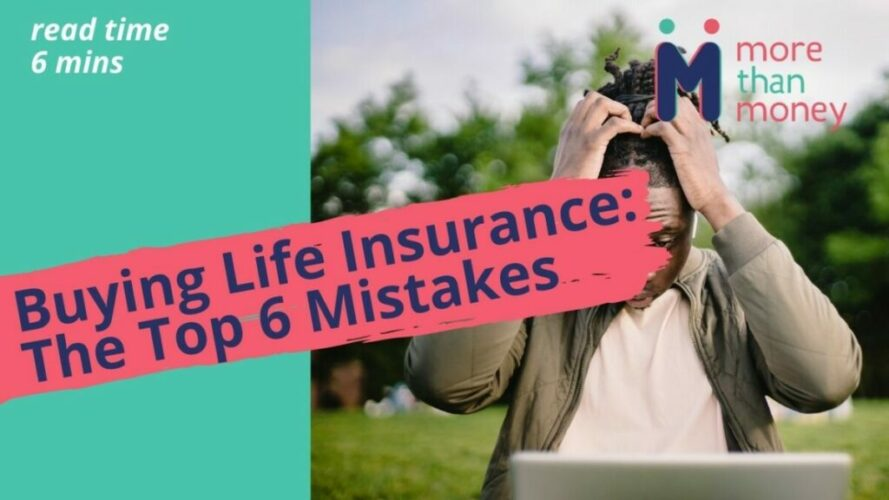Buying Life Insurance The Top 6 Mistakes