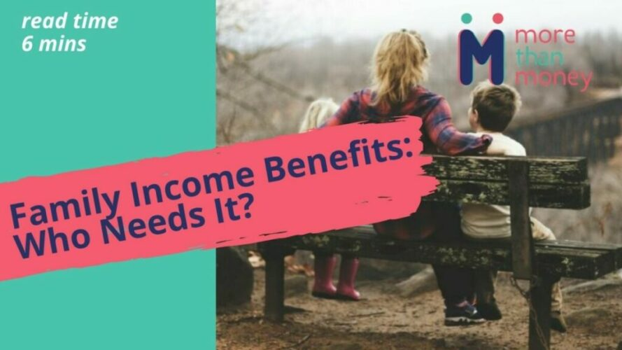 Family Income Benefits Who Needs It (1)