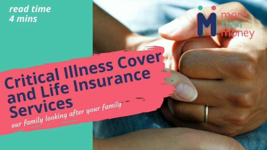 Critical Illness Cover and Life Insurance, More than Money