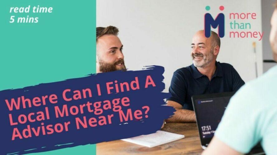 Mortgage Advisor Near Me, More than Money