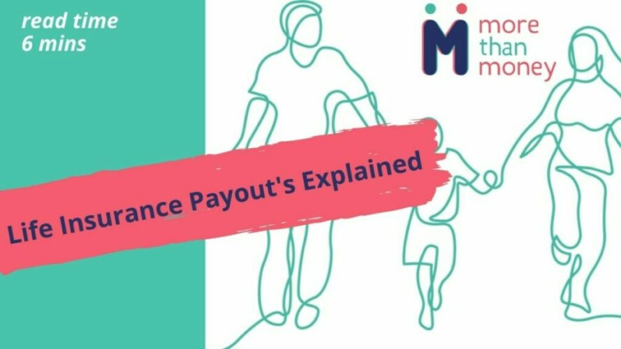 life insurance payout explained, More than Money