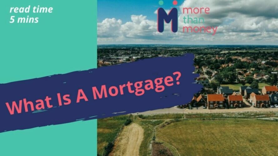 What Is A Mortgage?, More than Money